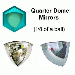 Quarter Dome Mirrors - PMMA - choice of sizes